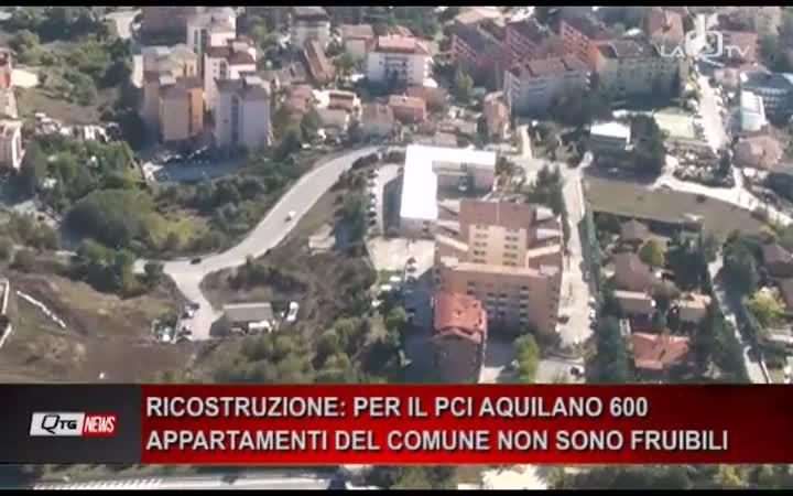 RICOSTRUZIONE: PER IL PCI AQUILANO 600 APPARTAMENTI DEL COMUNE  NON SONO  FRUIBILI