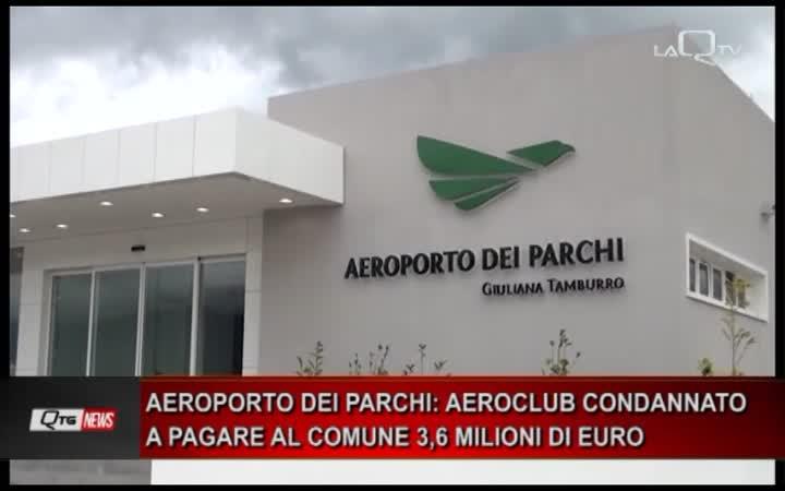 AEROPORTO DEI PARCHI: AEROCLUB CONDANNATO A PAGARE AL COMUNE 3,6 MILIONI DI EURO