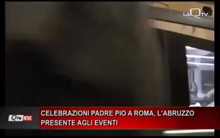 CELEBRAZIONI PADRE PIO A ROMA, L'ABRUZZO PRESENTE AGLI EVENTI