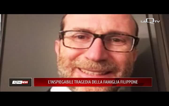 L'INSPIEGABILE TRAGEDIA DELLA FAMIGLIA FILIPPONE