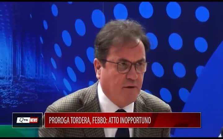 PROROGA TORDERA, FEBBO: ATTO INOPPORTUNO