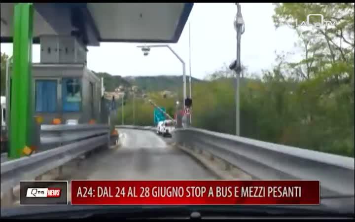 A24, DAL 24 AL 28 GIUGNO STOP A BUS E MEZZI PESANTI