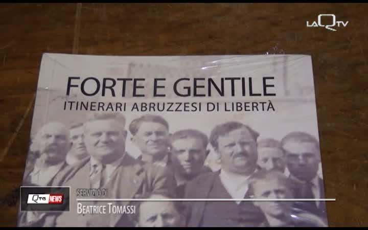 """FORTE E GENTILE: ITINERARI ABRUZZESI DI LIBERTÀ"""