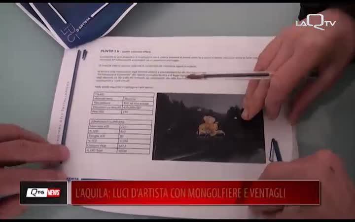 L'AQUILA: LUCI D'ARTISTA, MONGOLFIERA, VENTAGLI...