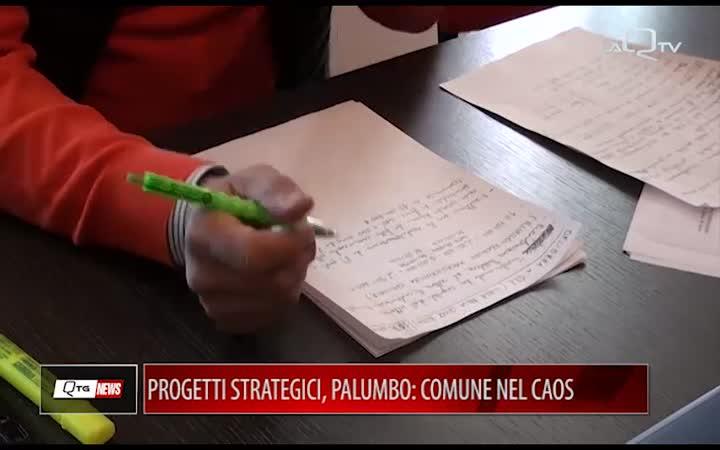 PROGETTI STRATEGICI, PALUMBO: COMUNE NEL CAOS