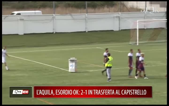 L'AQUILA, ESORDIO OK. 2-1 IN TRASFERTA AL CAPISTRELLO